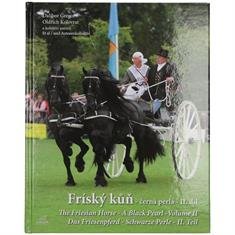 The Friesian Horse - A Black Pearl Part II